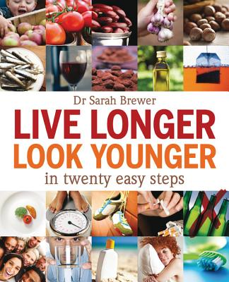 Live Longer, Look Younger By Brewer, Sarah, M.D.